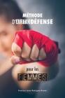 Méthode d'autodéfense pour les femmes: les 50 meilleures techniques d'autodéfense appliquée Cover Image