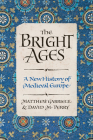 The Bright Ages: A New History of Medieval Europe Cover Image