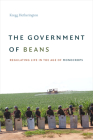 The Government of Beans: Regulating Life in the Age of Monocrops Cover Image