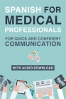Spanish for Medical Professionals: Essential Spanish Terms and Phrases for Healthcare Providers Cover Image