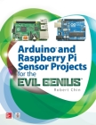 Arduino and Raspberry Pi Sensor Projects for the Evil Genius Cover Image