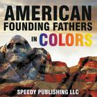 American Founding Fathers In Color Cover Image