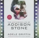 The Unfinished Life of Addison Stone Cover Image