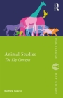 Animal Studies: The Key Concepts (Routledge Key Guides) Cover Image