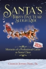 Santa's Thirty-Five-Year Sleigh Ride: Memoirs of a Professional Career as Santa Claus Cover Image