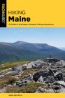 Hiking Maine: A Guide to the State's Greatest Hiking Adventures (State Hiking Guides) Cover Image