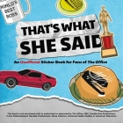That's What She Said: An Unofficial Sticker Book for Fans of The Office Cover Image