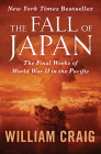 The Fall of Japan: The Final Weeks of World War II in the Pacific Cover Image