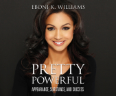Pretty Powerful: Appearance, Substance, and Success Cover Image