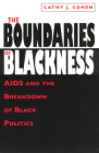 The Boundaries of Blackness: AIDS and the Breakdown of Black Politics Cover Image