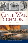 Civil War Richmond: The Last Citadel (Brief History) Cover Image