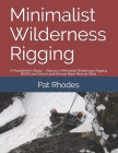 Minimalist Wilderness Rigging: A Practitioner's Study - Volume 3: Minimalist Wilderness Rigging REMS and Search and Rescue Rope Rescue Skills Cover Image
