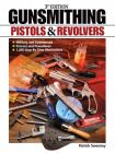 Gunsmithing: Pistols & Revolvers Cover Image