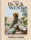The New Black West hc: Photographs from America's Longest Running Black Rodeo Cover Image