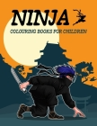 Ninja Colouring Books for Children: The Big Ninja Coloring Books for Kids Ages 4-8 Cover Image