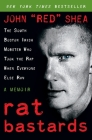 Rat Bastards: The South Boston Irish Mobster Who Took the Rap When Everyone Else Ran Cover Image
