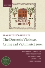 Blackstone's Guide to the Domestic Violence, Crime and Victims Act 2004 (Blackstone's Guides) Cover Image