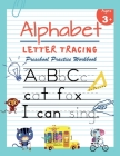 Alphabet Letter Tracing Preschool Practice Workbook: Learn to Trace Letters and Sight Words Essential Reading And Writing Book for Pre K, Kindergarten Cover Image