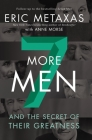 Seven More Men: And the Secret of Their Greatness Cover Image