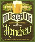 Mastering Homebrew: The Complete Guide to Brewing Delicious Beer Cover Image