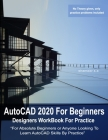 AutoCAD 2020 For Beginners: Designers WorkBook For Practice Cover Image