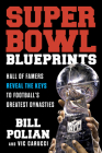 Super Bowl Blueprints: Hall of Famers Reveal the Keys to Football's Greatest Dynasties Cover Image