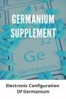 Germanium Supplement: Electronic Configuration Of Germanium: Germanium Symbol Cover Image