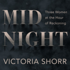 Midnight: Three Women at the Hour of Reckoning Cover Image