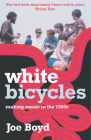 White Bicycles: Making Music in the 1960s Cover Image