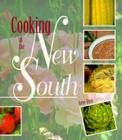 Cooking in the New South: A Modern Approach to Traditional Southern Fare Cover Image