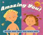 Amazing You: Getting Smart about Your Private Parts: A First Guide to Body Awareness for Pre-Schoolers Cover Image