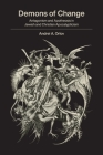 Demons of Change: Antagonism and Apotheosis in Jewish and Christian Apocalypticism Cover Image