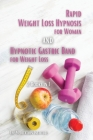 Rapid Weight Loss Hypnosis for Woman and Hypnotic Gastric Band for Weight Loss: 2 Books in 1 - Stop food addiction and healthy eating burns fat, Disco Cover Image