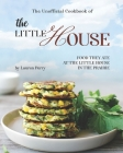 The Unofficial Cookbook of The Little House: Food they ate at the Little House in the Prairie Cover Image