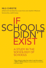 If Schools Didn't Exist: A Study in the Sociology of Schools Cover Image