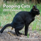 Pooping Cats Calendar 2021: Funny Cat Lover Wall Calendar Gag Joke Gift - Women, Men, Crazy Lady, Birthday, White Elephant Party, Secret Santa, Ex Cover Image