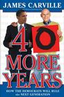40 More Years: How the Democrats Will Rule the Next Generation Cover Image