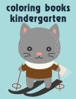 Coloring Books Kindergarten: Coloring Pages with Adorable Animal Designs, Creative Art Activities for Children, kids and Adults (Amazing Animals #10) Cover Image