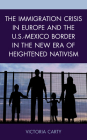 The Immigration Crisis in Europe and the U.S.-Mexico Border in the New Era of Heightened Nativism Cover Image