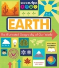 Earth: The Illustrated Geography of Our World (Geographics Geography for Kids) Cover Image