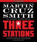 Three Stations: An Arkady Renko Novel Cover Image