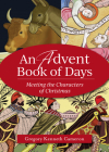 An Advent Book of Days: Meeting the Characters of Christmas Cover Image