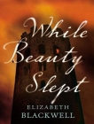 While Beauty Slept Cover Image