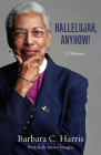 Hallelujah, Anyhow!: A Memoir Cover Image