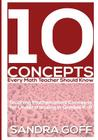 10 Concepts Every Math Teacher Should Know: Teaching Mathematical Concepts for Understanding in Grades K-8 Cover Image