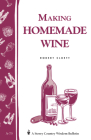 Making Homemade Wine: Storey's Country Wisdom Bulletin A-75 Cover Image
