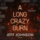 A Long Crazy Burn: A Darby Holland Crime Novel Cover Image