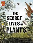 The Secret Lives of Plants! (Adventures in Science) Cover Image