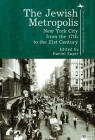 The Jewish Metropolis: New York City from the 17th to the 21st Century Cover Image