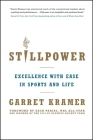 Stillpower: Excellence with Ease in Sports and Life Cover Image